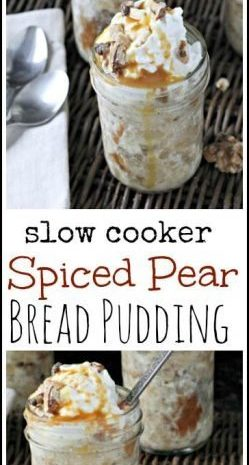 Slow Cooker Spiced Pear Bread Pudding Recipe - easy crockpot homemade dessert made in mason jars! SnappyGourmet.com