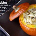 Pumpkins Stuffed with Fontina, Italian Sausage, and Macaroni