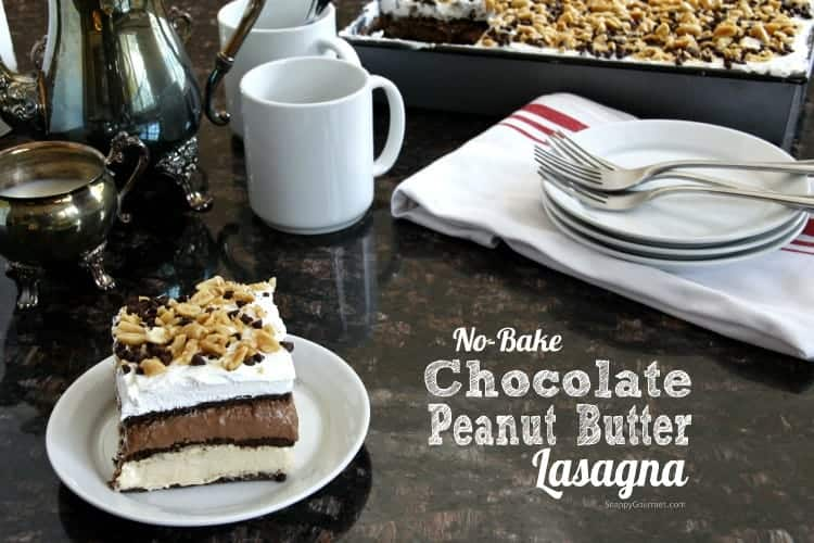 No Bake Chocolate Peanut Butter Lasagna - Easy chocolate lasagna recipe with a layer of peanut butter. The best dessert for a lot of people! SnappyGourmet.com