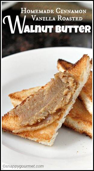 Homemade Cinnamon Vanilla Roasted Walnut Butter Recipe - easy DIY walnut butter | SnappyGourmet.com