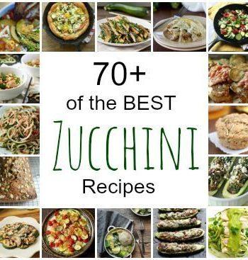 Best Zucchini Recipes – 70+ of the best summer zucchini recipes