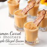 Cinnamon Carrot Soup Shooters with Maple Glazed Bacon Recipe