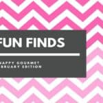 Fun Finds & Gift Ideas – February Edition