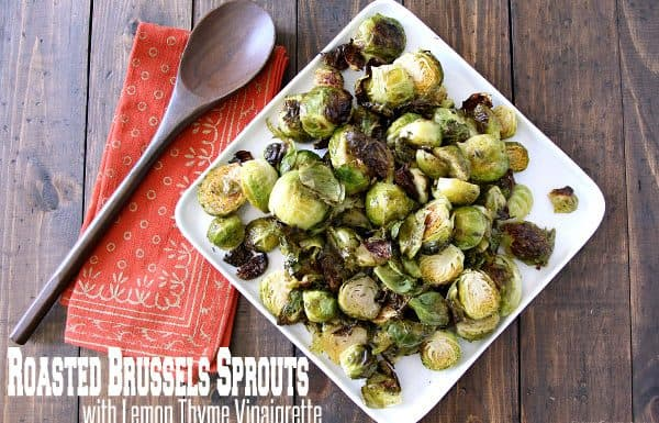 Roasted Brussels Sprouts with Lemon Thyme Vinaigrette Recipe - easy oven roasted vegetables! SnappyGourmet.com
