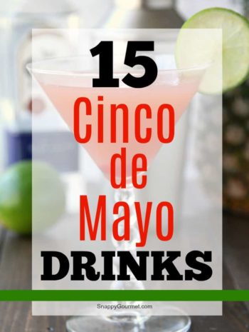 Cinco de Mayo Drinks - 15 easy cocktails and non-alcoholic drinks including margaritas, paloma, sangria, agua fresca, and more.