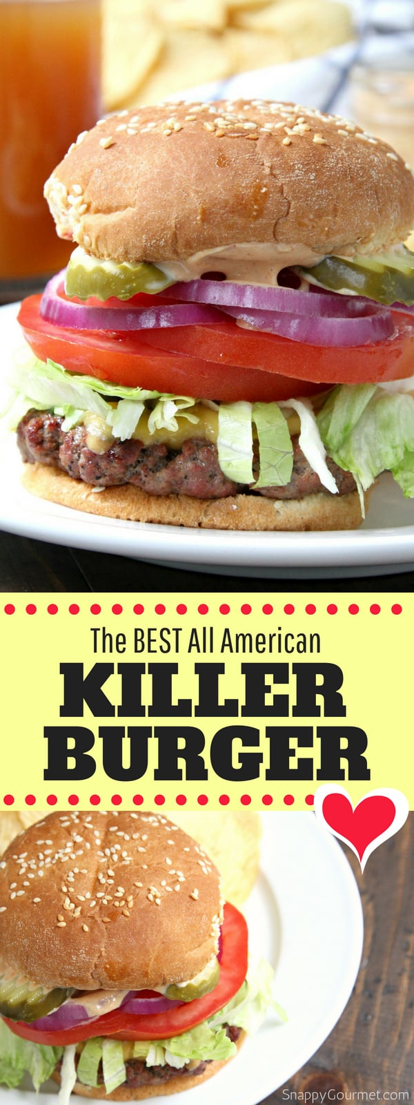 Killer Burger - the best recipes for an All American burger with secret sauce and fresh toppings