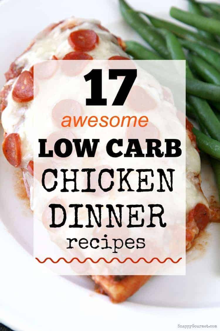 Low Carb Chicken Dinner Recipes Snappy Gourmet