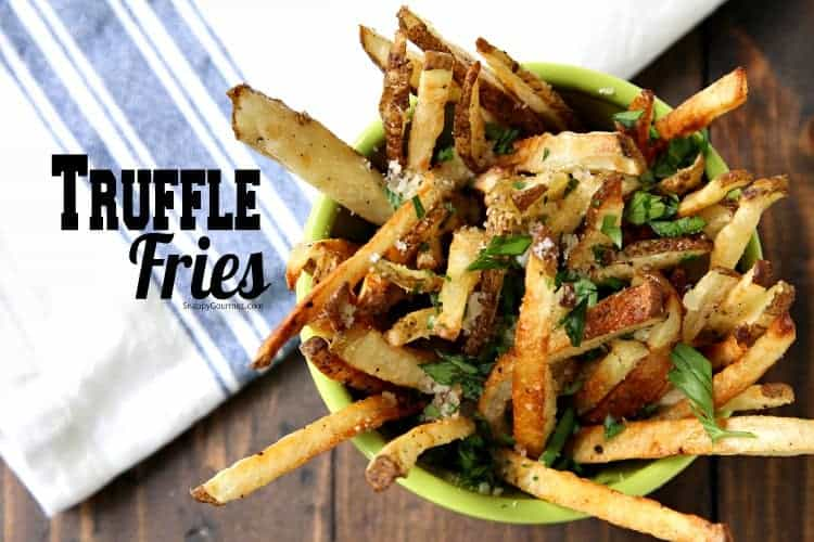 Truffle Fries - oven baked fries with truffle oil and Parmesan cheese